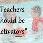 "Powerpoint Slide: ""Teachers should be activators"" flickr photo by Ken Whytock shared under a Creative Commons (BY-NC) license"